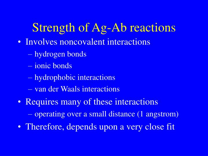 Strength of Ag-Ab reactions