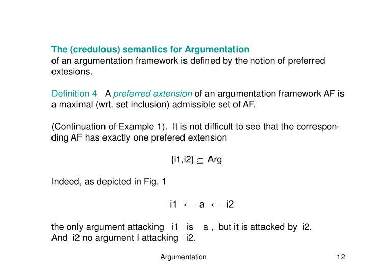 The (credulous) semantics