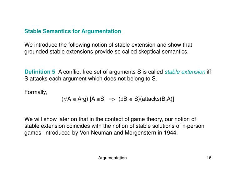 Stable Semantics for Argumentation