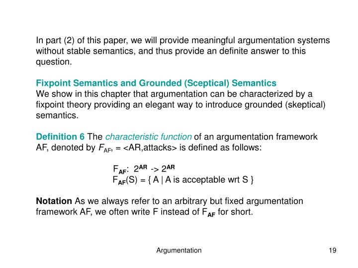 In part (2) of this paper, we will provide meaningful argumentation systems without stable