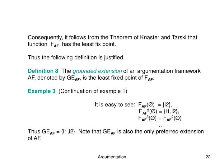 Consequently, it follows from the Theorem of Knaster and Tarski that function  F