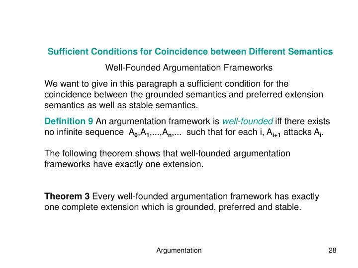 Sufficient Conditions for Coincidence between Different Semantics