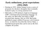 early enthusiasm great expectations 1952 1969