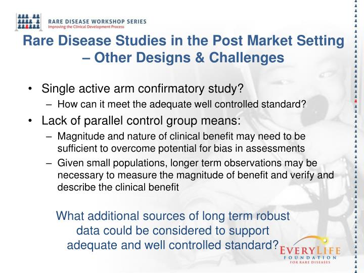 Rare Disease Studies in the Post Market Setting – Other Designs & Challenges