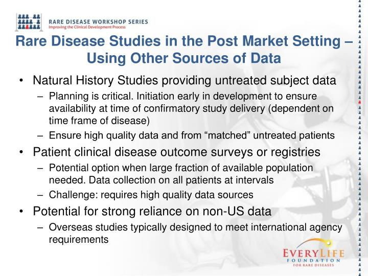 Rare Disease Studies in the Post Market Setting – Using Other Sources of Data