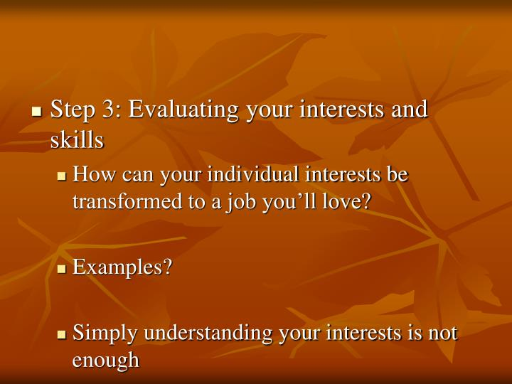 Step 3: Evaluating your interests and skills