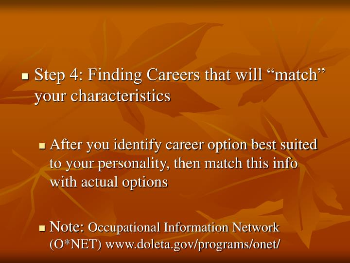 "Step 4: Finding Careers that will ""match"" your characteristics"