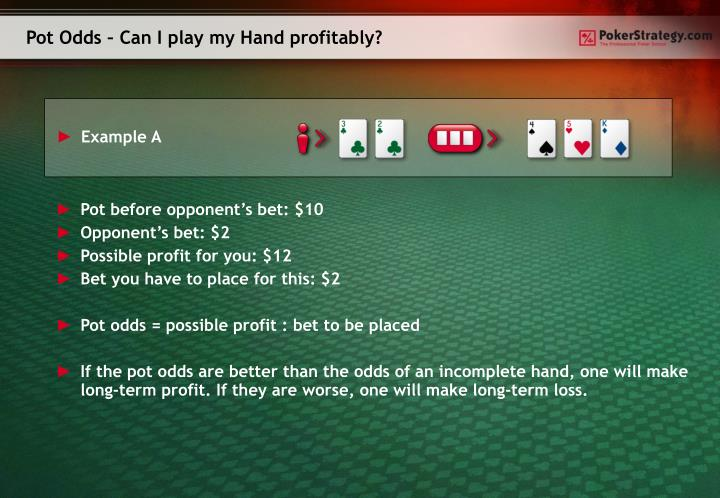 Pot Odds – Can I play my Hand profitably?
