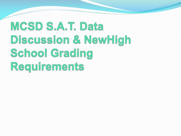 Mcsd s a t data discussion newhigh school grading requirements