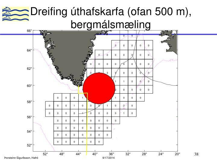 Dreifing úthafskarfa (ofan 500 m), bergmálsmæling