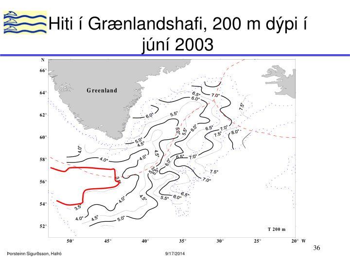 Hiti í Grænlandshafi, 200 m dýpi í júní 2003