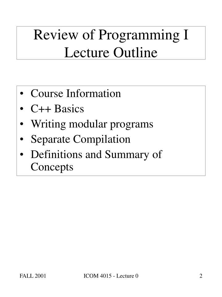 Review of Programming I Lecture Outline