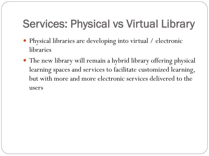 Services: Physical vs Virtual Library