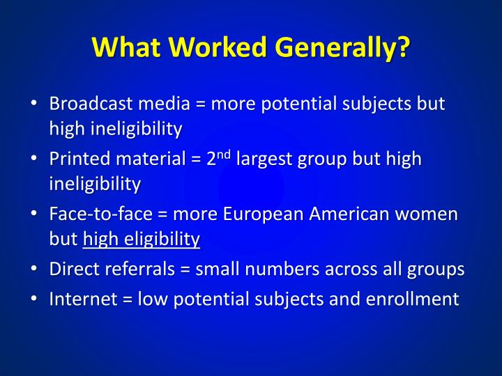 What Worked Generally?