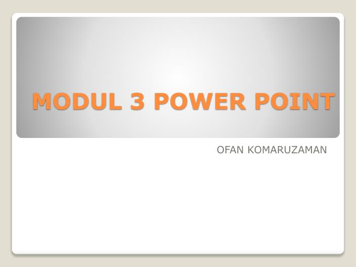 Modul 3 power point