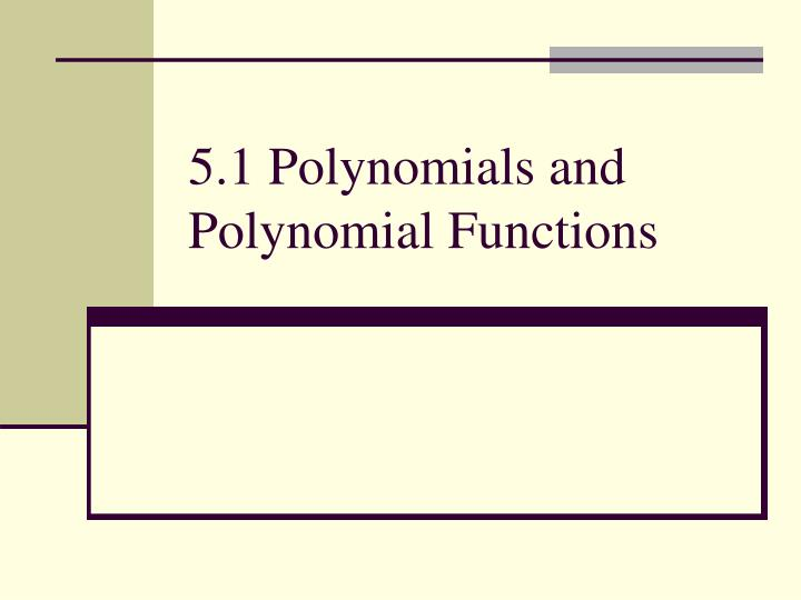 5 1 polynomials and polynomial functions