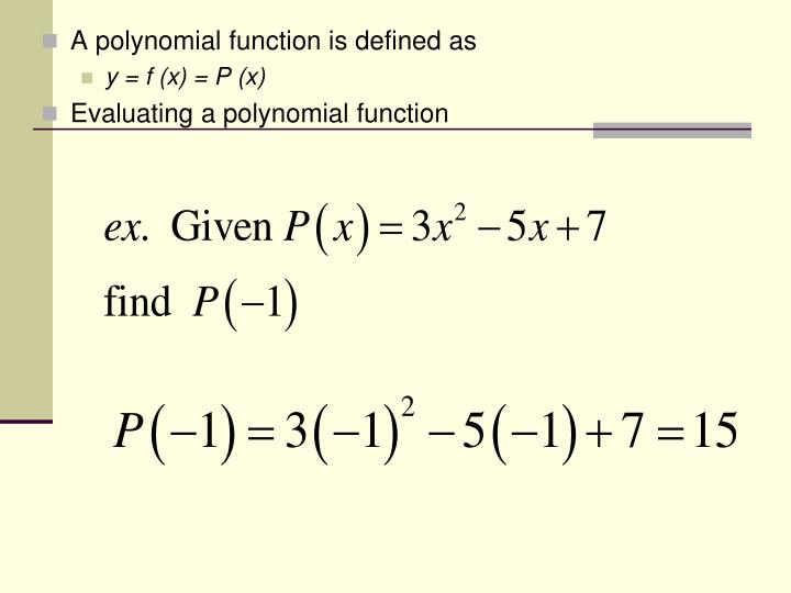 A polynomial function is defined as