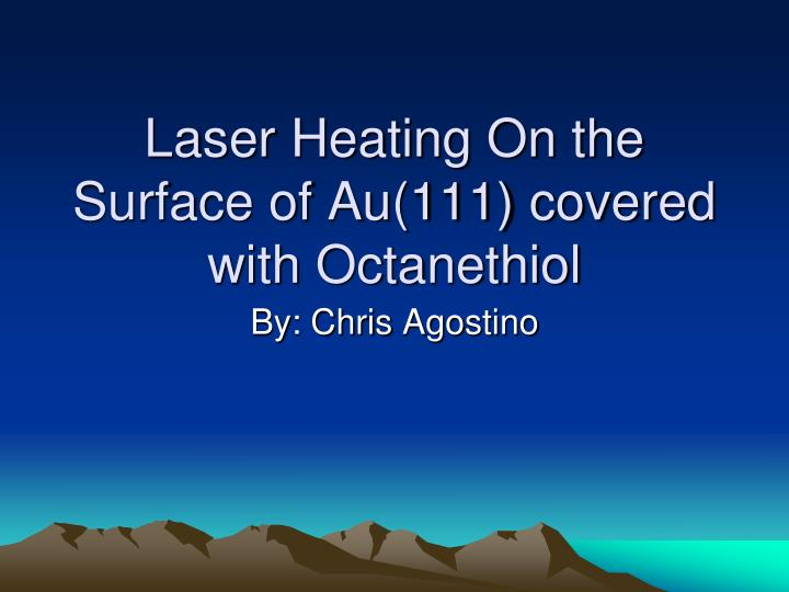 Laser Heating On the Surface of Au(111) covered with