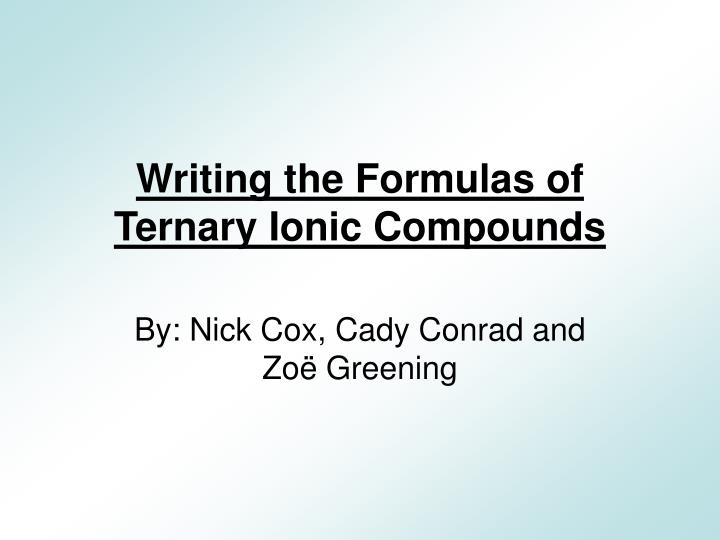 Writing the formulas of ternary ionic compounds