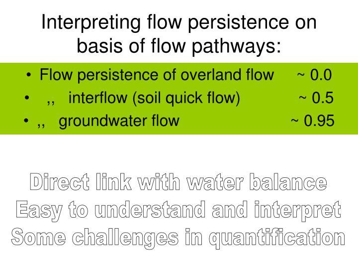 Interpreting flow persistence on basis of flow pathways: