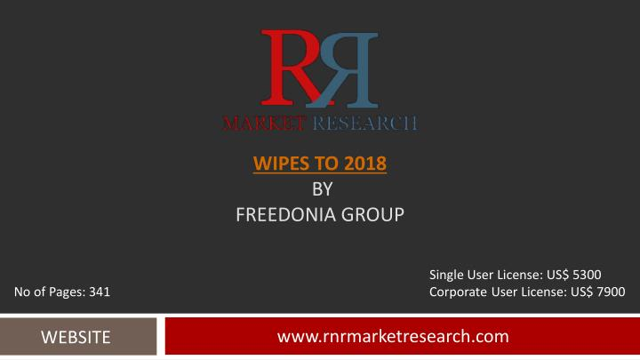 Wipes to 2018 by freedonia group