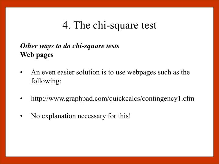 4. The chi-square test