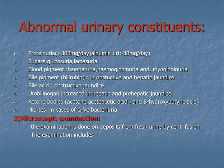 Abnormal urinary constituents: