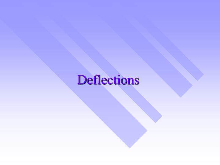 Deflections