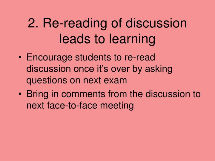 2. Re-reading of discussion leads to learning