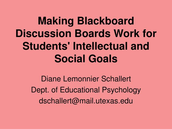 Making blackboard discussion boards work for students intellectual and social goals