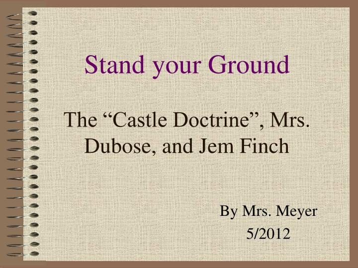Stand your ground the castle doctrine mrs dubose and jem finch