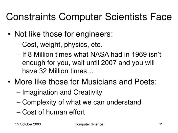 Constraints Computer Scientists Face
