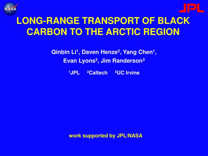 LONG-RANGE TRANSPORT OF BLACK CARBON TO THE ARCTIC REGION