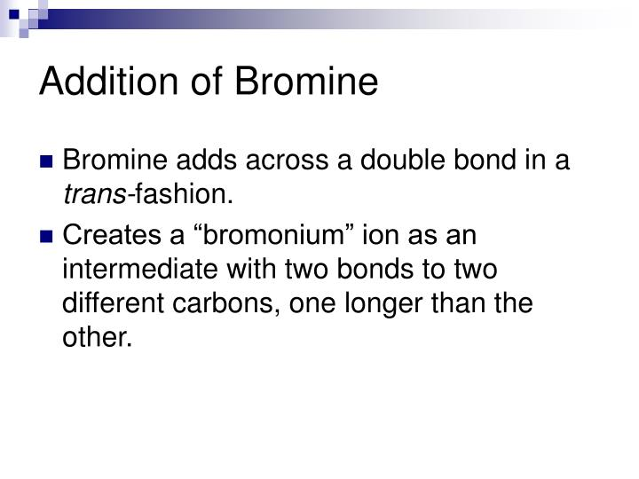 Addition of bromine