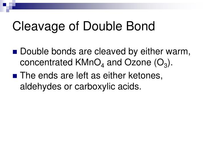 Cleavage of Double Bond