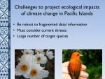 challenges to project ecological impacts of climate change in pacific islands