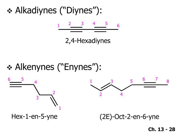 "Alkadiynes (""Diynes""):"