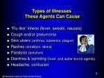types of illnesses these agents can cause