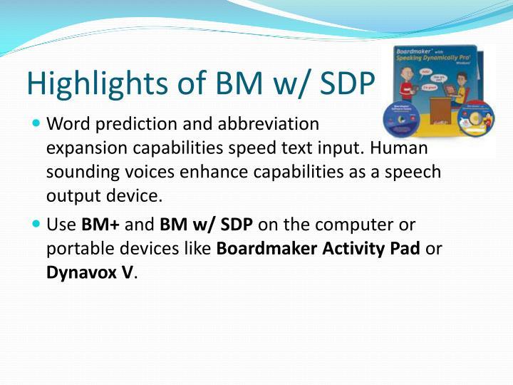 Highlights of BM w/ SDP
