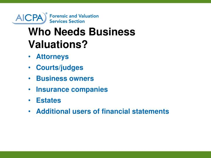 Who Needs Business Valuations?