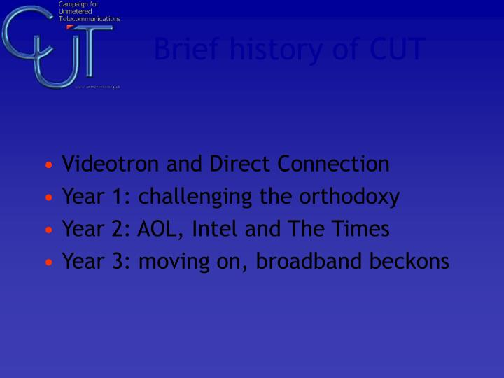 Brief history of CUT