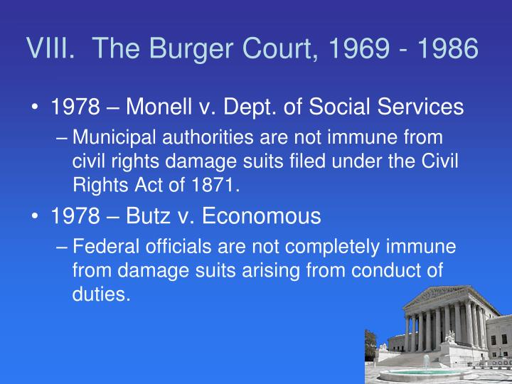 VIII.  The Burger Court, 1969 - 1986
