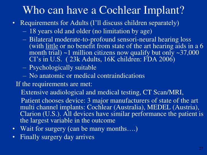 Who can have a Cochlear Implant?