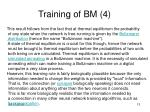 training of bm 4