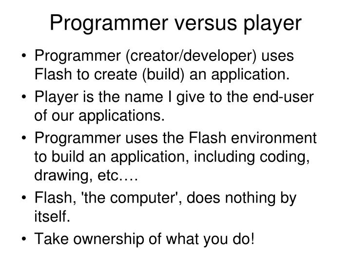 Programmer versus player