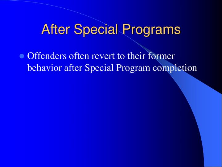 special offenders Social reintegration of most offenders with special needs is much better served in the community, rather than in prisons, where their requirements can rarely be met and where their situation is likely to deteriorate.