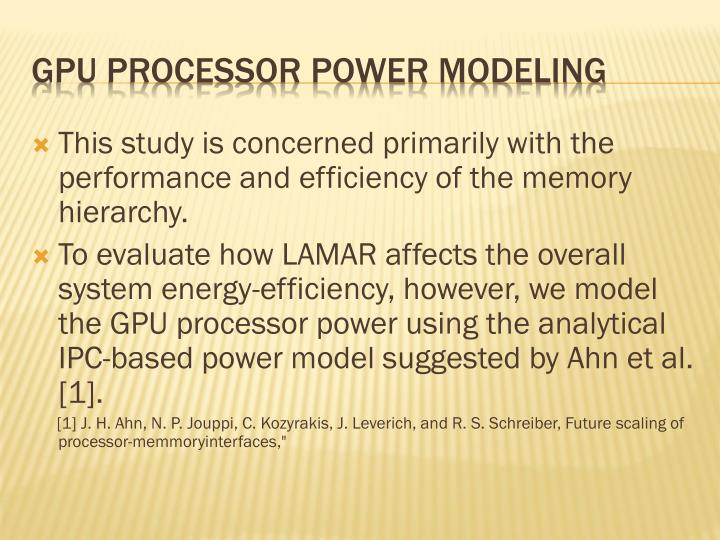 This study is concerned primarily with the performance and efficiency of the memory hierarchy.
