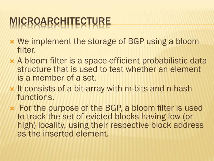 We implement the storage of BGP using a bloom filter.