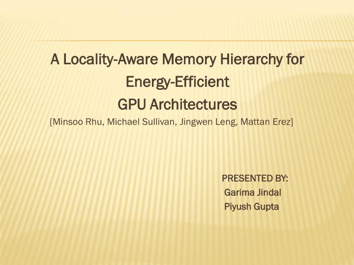 A Locality-Aware Memory Hierarchy for