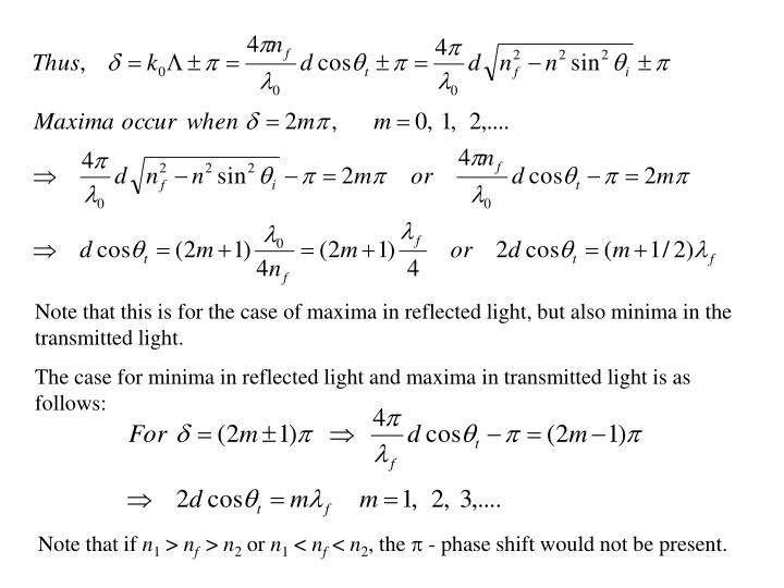 Note that this is for the case of maxima in reflected light, but also minima in the transmitted light.